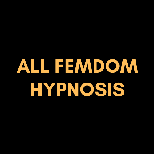 All Femdom Hypnosis