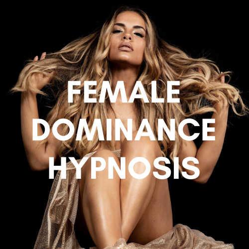 Female Dominance Hypnosis